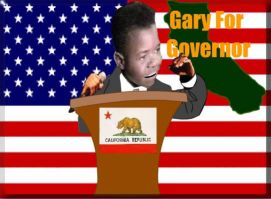 Gary For Governor:  Whatchu Talkin' About, California?